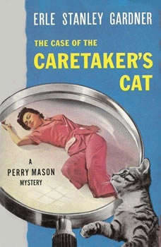 The Case of the Caretaker's Cat, Erle Stanley Gardner