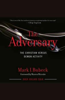 The Adversary: The Christian Versus Demon Activity, Mark I. Bubeck