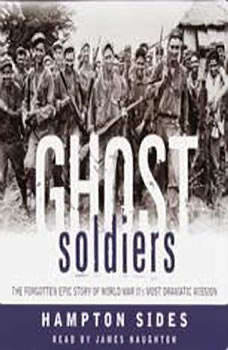 Ghost Soldiers: The Epic Account of World War II's Greatest Rescue Mission The Epic Account of World War II's Greatest Rescue Mission, Hampton Sides