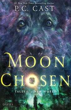 Moon Chosen: Tales of a New World Tales of a New World, P. C. Cast