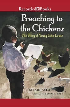 Preaching to the Chickens: The Story of Young John Lewis, Jabari Asim