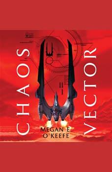 Chaos Vector, Megan E. O'Keefe