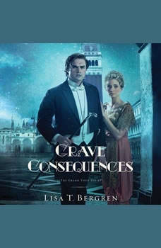 Grave Consequences, Lisa T Bergren