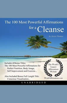 The 100 Most Powerful Affirmations for a Cleanse, Jason Thomas