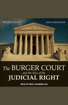 The Burger Court and the Rise of the Judicial Right, Michael J. Graetz