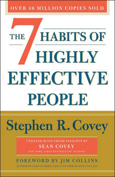 The 7 Habits of Highly Effective People: 30th Anniversary Edition, Stephen R. Covey
