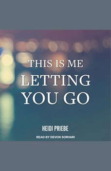 This is Me Letting You Go, Heidi Priebe