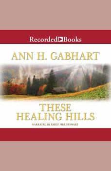 These Healing Hills, Ann H. Gabhart