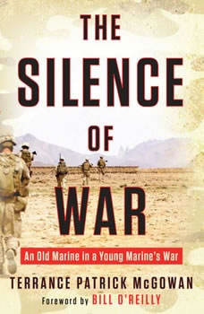 The Silence of War: An Old Marine in a Young Marine's War, Terry McGowan