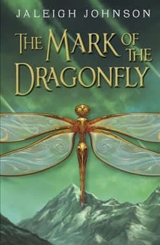 The Mark of the Dragonfly, Jaleigh Johnson