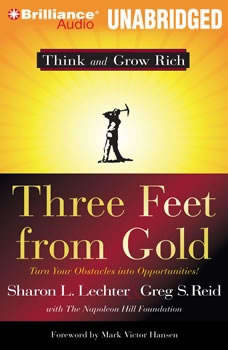 Three Feet From Gold: Turn Your Obstacles Into Opportunities, Sharon L. Lechter