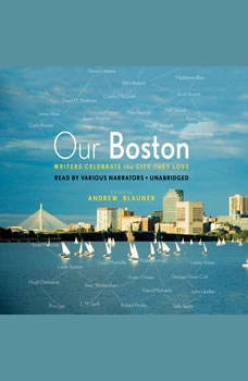 Our Boston: Writers Celebrate the City They Love, various authors