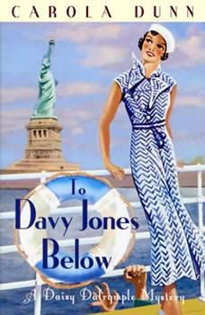 To Davy Jones Below: A Daisy Dalrymple Mystery A Daisy Dalrymple Mystery, Carola Dunn