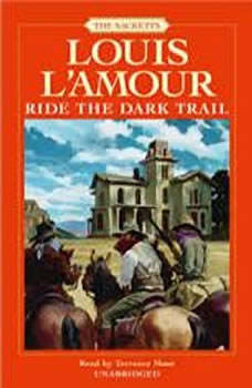Ride the Dark Trail, Louis L'Amour
