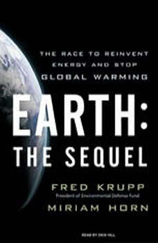 Earth: The Sequel: The Race to Reinvent Energy and Stop Global Warming, Miriam Horn
