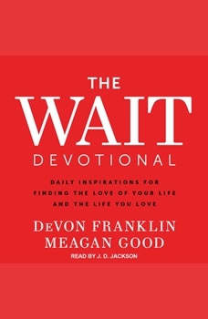 The Wait Devotional: Daily Inspirations for Finding the Love of Your Life and the Life You Love, DeVon Franklin