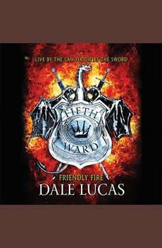 The Fifth Ward: Friendly Fire, Dale Lucas