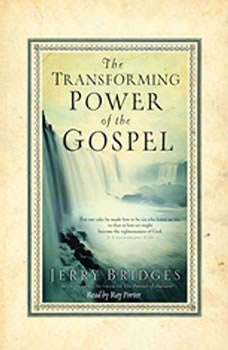 The Transforming Power of the Gospel, Jerry Bridges