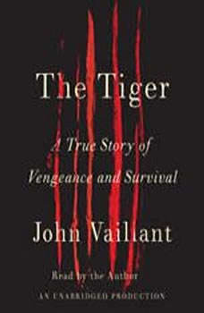 The Tiger: A True Story of Vengeance and Survival, John Vaillant