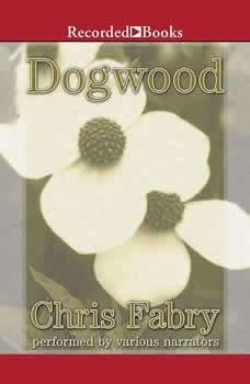 Dogwood, Chris Fabry