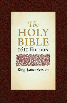 Holy Bible: The Complete Old & New Testament (KJV 1611 Edition)