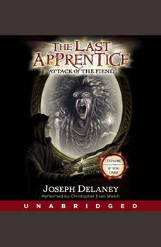 The Last Apprentice: Attack of the Fiend (Book 4), Joseph Delaney