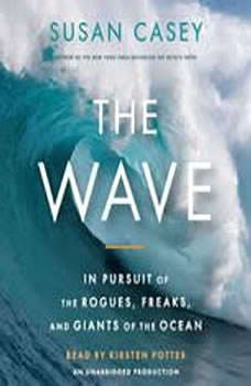 The Wave: In Pursuit of the Rogues, Freaks and Giants of the Ocean, Susan Casey