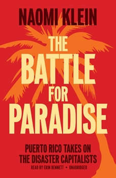 The Battle for Paradise: Puerto Rico Takes On the Disaster Capitalists, Naomi Klein