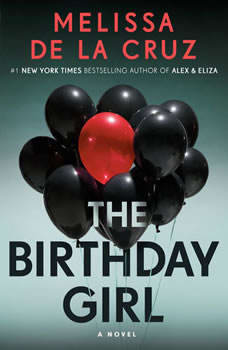 The Birthday Girl: A Novel A Novel, Melissa de la Cruz