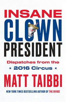 Insane Clown President, Matt Taibbi