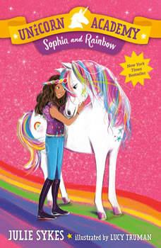 Unicorn Academy #1: Sophia and Rainbow, Julie Sykes
