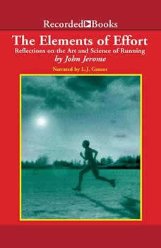 The Elements of Effort: Reflections on the Art and Science of Running, John Jerome