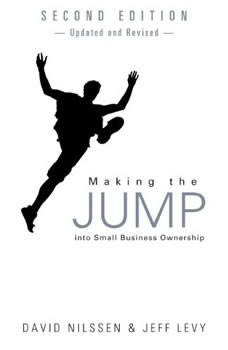 Making the Jump into Small Business Ownership, David Nilssen; Jeff Levy