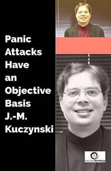 Panic Attacks Have an Objective Basis, J.-M. Kuczynski