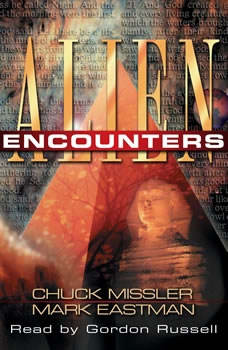 Alien Encounters: The Secret Behind the UFO Phenomenon, Chuck Missler and Mark Eastman
