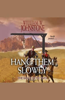 Hang Them Slowly: The Range Detectives, William W. Johnstone