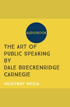 The Art of Public Speaking, Dale Breckenridge Carnegie