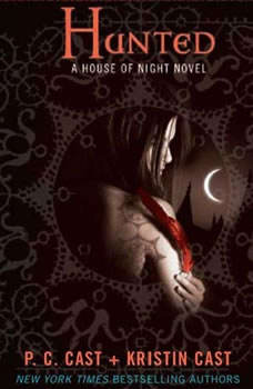 Hunted: A House of Night Novel, P. C. Cast