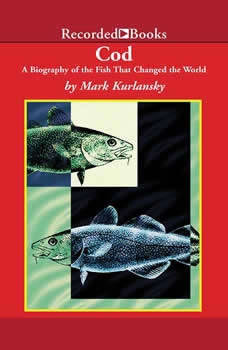 Cod: A Biography of the Fish That Changed the World, Mark Kurlansky