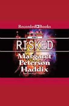 Risked, Margaret Peterson Haddix
