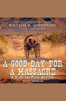 A Good Day for a Massacre, J. A. Johnstone