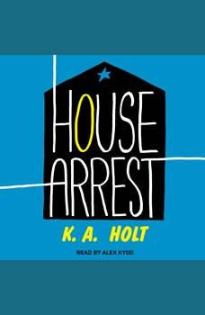House Arrest, K.A. Holt