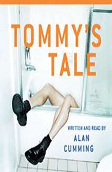 Tommy's Tale, Alan Cumming
