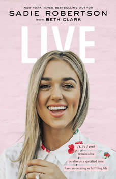 Live: remain alive, be alive at a specified time, have an exciting or fulfilling life, Sadie Robertson