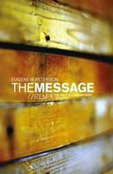 The Message Remix Bible: Complete Bible, Eugene H Peterson