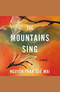 Mountains Sing, The, Nguy?n Phan Qu? Mai
