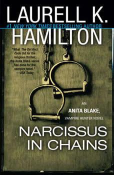 Narcissus in Chains: An Anita Blake, Vampire Hunter Novel, Laurell K. Hamilton