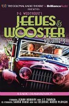 Jeeves and Wooster Vol. 3: A Radio Dramatization, P.G. Wodehouse