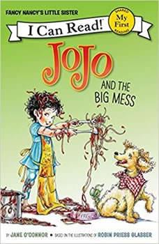 Fancy Nancy: JoJo and the Big Mess, Jane O'Connor