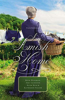An Amish Home: Four Stories Four Stories, Beth Wiseman
